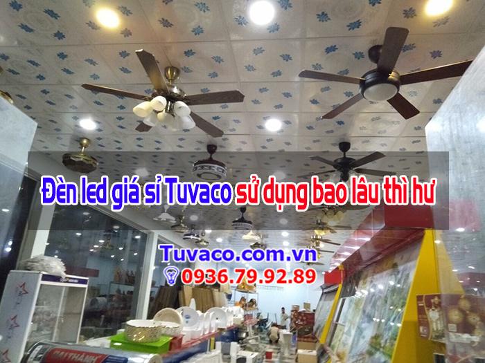 Đèn led giá sỉ Tuvaco sử dụng bao lâu thì hư