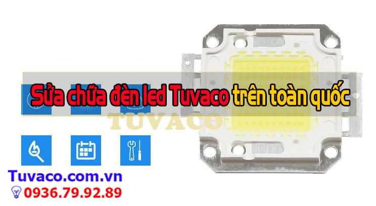 Sửa chữa đèn led Tuvaco trên toàn quốc