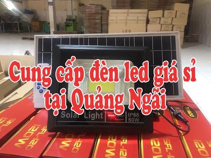 Cung cấp đèn led giá sỉ tại Quảng Ngãi